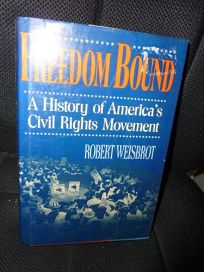 Freedom Bound: A History of Americas Civil Rights Movement