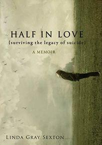 Half in Love: Surviving a Legacy of Suicide
