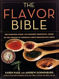 The Flavor Bible: The Essential Guide to Culinary Creativity