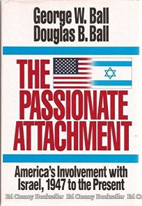 The Passionate Attachment: Americas Involvement with Israel