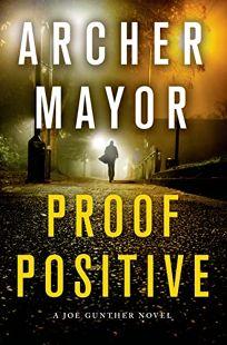 Proof Positive: A Joe Gunther Novel