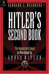 HITLERS SECOND BOOK: The Unpublished Sequel to Mein Kampf