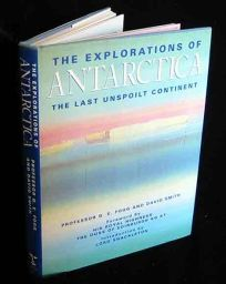 The Explorations of Antarctica: The Last Unspoilt Continent