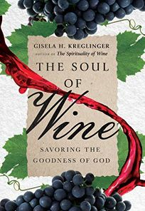 The Soul of Wine: Savoring the Goodness of God