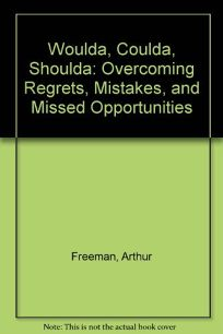 Woulda/Coulda/Shoulda: Overcoming Regrets