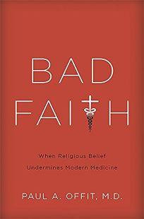 Bad Faith: When Religious Belief Undermines Modern Medicine