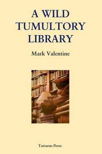 A Wild Tumultory Library