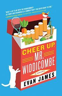 Fiction Book Review: Cheer Up, Mr. Widdicombe by Evan James. Atria, $26 (288p) ISBN 978-1-5011-9961-5