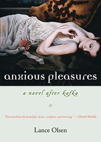 Anxious Pleasures: A Novel After Kafka