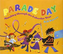 PARADE DAY: Marching Through the Calendar Year