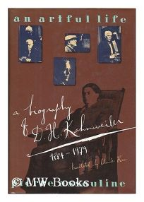 An Artful Life: A Biography of D.H. Kahnweiler