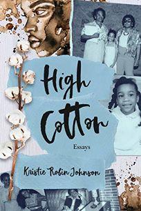 High Cotton: Essays