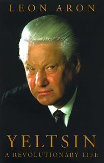 Yeltsin: A Revolutionary Life