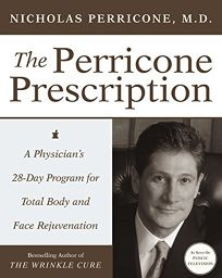 THE PERRICONE PRESCRIPTION: A Physicians 28-Day Program for Total Body and Face Rejuvenation