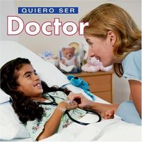 Quiero Ser Doctor = I Want to Be a Doctor