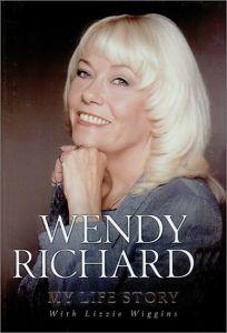 Wendy Richard... No s: My Life Story