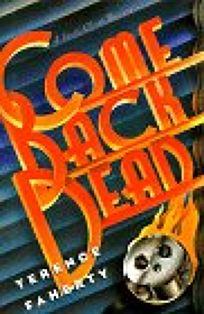 Come Back Dead: A Scott Elliot Mystery