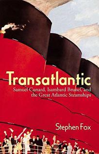 TRANSATLANTIC: Samuel Cunard