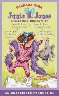 Junie B. Jones Collection Books 9-12: #9 Jbj Is Not a Crook; #10 Jbj Is a Party Animal; #11 Jbj Is a Beauty Shop Guy; #12 Jbj Smells Something Fishy