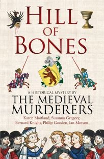 Hill of Bones: A Historical Mystery by the Medieval Murderers