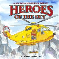 Heroes of the Sky: A Search-And-Rescue Pop-Up