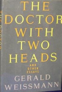 The Doctor with Two Heads: Essays on Art and Science