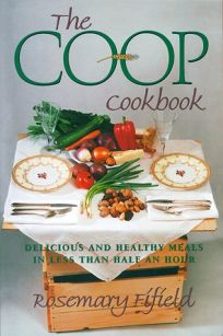 The Co-Op Cookbook: Delicious and Healthy Meals in Less Than Half an Hour