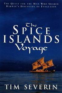 The Spice Islands Voyage: The Quest for the Man Who Shared Darwins Discovery of Evolution