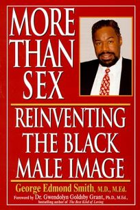 More Than Sex: Reinventing the Black Male Image: Reinventing the Black Male Image