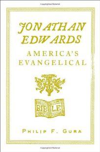 JONATHAN EDWARDS: Americas Evangelical