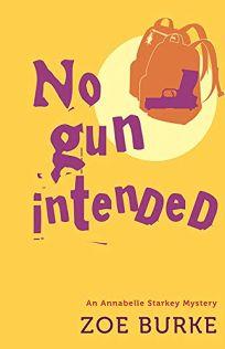 No Gun Intended: An Annabelle Starkey Mystery