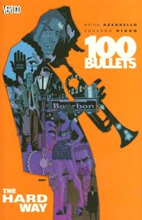 100 Bullets: The Hard Way
