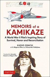 Memoirs of a Kamikaze: A World War II Pilot's Inspiring Story of Survival