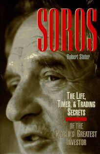 Soros: The Life