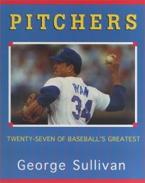 Pitchers: Twenty-Seven of Baseballs Greatest