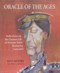 Oracle of the Ages: Reflections on the Curious Life of Georgias Mayhayley Lancaster
