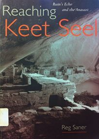 Reaching Keet Seel: Ruins Echo & the Anasazi