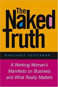 THE NAKED TRUTH: A Modern Womans Manifesto on Business and What Really Matters