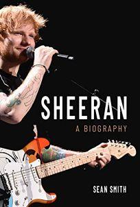 Ed Sheeran: A Biography