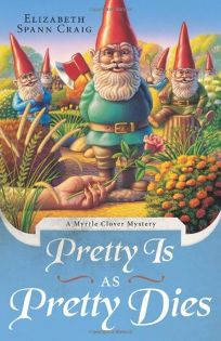 Pretty Is as Pretty Dies: A Myrtle Clover Mystery