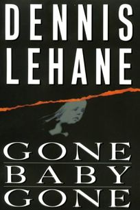 Fiction Book Review Gone Baby Gone By Dennis Lehane Author William Morrow Company 24 374p Isbn 978 0 688 15332 8