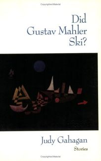 Did Gustav Mahler Ski?: Stories