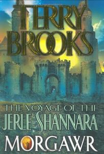 THE VOYAGE OF THE JERLE SHANNARA: Book Three: Morgawr