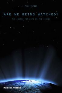 Are We Being Watched? The Search for Life in the Cosmos