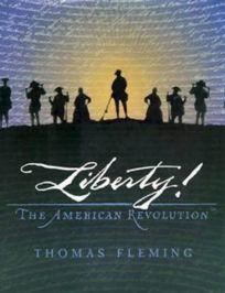 Liberty!: The American Revolution