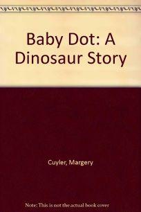 Baby Dot a Dinosaur Story