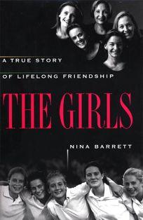 The Girls: A True Story of Lifelong Friendship