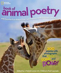 National Geographic: Book of Animal Poetry: 200 Poems with Photographs That Squeak