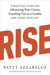 Rise: 3 Practical Steps for Advancing Your Career