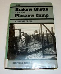 The Krakow Ghetto and the Paszow Camp Remembered
